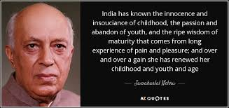 jawaharlal nehru quote has known the innocence and