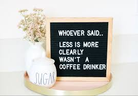 letter board coffee humor coffee coffeequotes quotes lettering