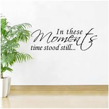 Hot In These Moments Time Stood Still Wall Quote Words Decals Pvc Sticker Home Art Wall Stickers Aliexpress