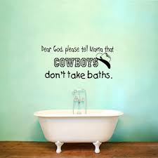 Vwaq Dear God Please Tell Mama Cowboys Don T Take Baths Wall Quotes De