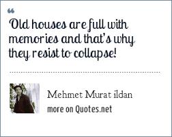 mehmet murat ildan old houses are full memories and that s
