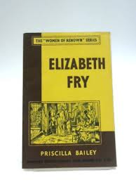 Elizabeth Fry (Women of Renown) By Priscilla Bailey | Used | 1522436770DPB  | Old & Rare at World of Books
