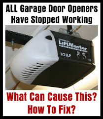 all my garage door openers have stopped