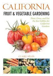 california fruit vegetable gardening