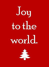 Image result for Joy to the world image and quote
