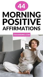 44 Morning Positive Affirmations - Tia Harding