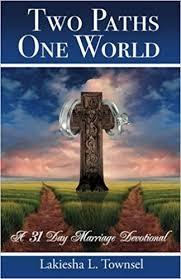 Amazon | Two Paths, One World: 31 Day Marriage Devotional | Townsel,  Lakiesha L., Johnson, Antoine, Huntley, Wendi, Wallace, Leslie, Townsel,  Chavon Phillip, Sr. | Motivational