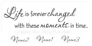 Life Is Forever Changed Moments In Time Quote With Names Vinyl Wall Decal For Arrangement