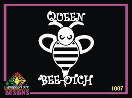 Queen Beeotch Vinyl Decal