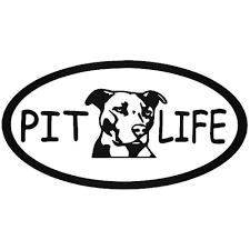 Pit Life Pitbull Dog Vinyl Decal Sticker