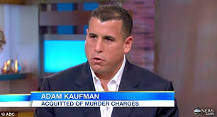 Adam Kaufman acquitted of strangling his wife speaks about verdict ...