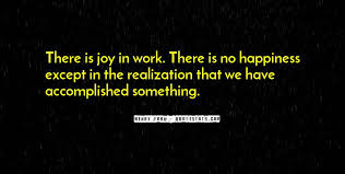 top joy in your work quotes famous quotes sayings about joy