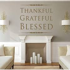 Amazon Com Thankful Grateful Blessed Wall Decor Vinyl Lettering Decals For Living Room Kitchen Family Room Small Large Sizes Black Metallic Gold Silver Brown Other Colors Handmade