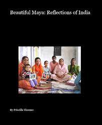 Beautiful Maya: Reflections of India by Priscilla Thomas | Blurb Books