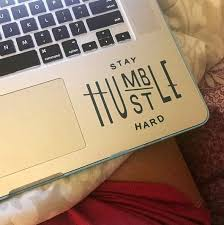 50 Off Sale Stay Humble Hustle Hard Vinyl Decal Sticker Sticker Quote Car Decal Laptop Decal Car Sticker L In 2020 Computer Decal Computer Sticker Laptop Decal