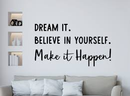 Make It Happen Motivational Decal Wall Decal Dream It Believe In Yourself Dream Big Just Do It Mirror Decal Computer Decal