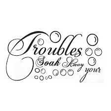 Hot New Soak Your Troubles Away Art Quote Wall Decal Decor Bath Room Pvc Stickers Wall Stickers Aliexpress