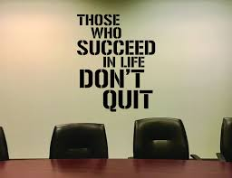 Office Wall Decor Gym Wall Decal Classroom Wall Decal Inspirational Quote Sign Those Who Succeed In Life Don T Quit