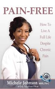 Pain Free: How to Live a Full Life Despite Chronic Pain: Johnson, Michele:  9781660671199: Amazon.com: Books