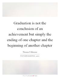 graduation is not the conclusion of an achievement but simply