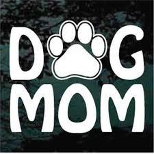 Dog Mom Window Decals Vinyl Stickers Decal Junky