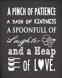 A Pinch Of Patience A Dash Of Kindness A Spoonful Of Laughter And A Heap Of Love Kitchen Wal In 2020 Kitchen Wall Quotes Kitchen Wall Art Printables Kitchen Quotes