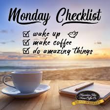 monday checklist wake up make kona coffee do amazing things