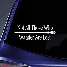 Amazon Com Bargain Max Decals Lotr Not All Those Who Wander Are Lost Sticker Decal Notebook Car Laptop 8 White Automotive