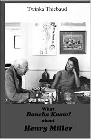 What DONCHA KNOW? about HENRY MILLER: Thiebaud, Twinka: 9780975925522:  Amazon.com: Books
