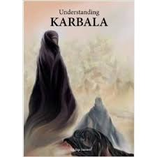 Understanding Karbala by Siddiqa Juma