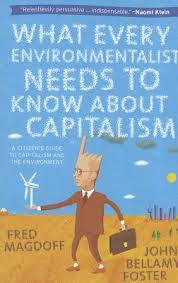 what every environmentalist needs to know about capitalism a
