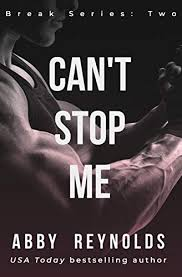 Can't Stop Me (Break Book 2) - Kindle edition by Reynolds, Abby. Romance  Kindle eBooks @ Amazon.com.