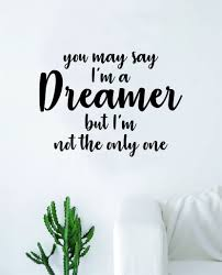 You May Say I M A Dreamer V2 The Beatles Wall Decal Sticker Vinyl Art Boop Decals