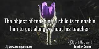 the object of teaching a child is to enable him to get along out