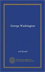 George Washington: Russell, Ada: Amazon.com: Books