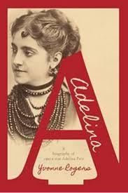 Adelina: A Biography of Opera Star Adelina Patti: Amazon.co.uk: Yvonne  Rogers: 9781911320791: Books