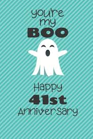 you re my boo happy 41st anniversary