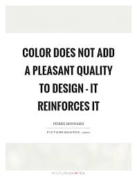 color does not add a pleasant quality to design it reinforces