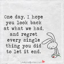 love quotes one day i hope you look back at what we facebook