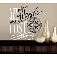 Decal Not All Who Wander Are Lost 5 Wall Or Window Decal 13 X 15 White Blk Walmart Com Walmart Com