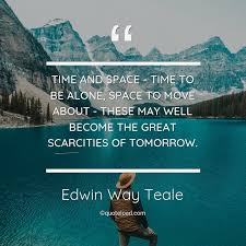time and space time to be alone edwin way teale about alone