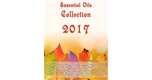 Essential Oils Collection 2017: 300 Organic Recipes For Homemade Soaps,  Scrubs, Lotions, Creams, Shampoo And Awesome Autumn Blends + Best  Toxic-Free Recipes For Your Children's Health by Salma Taylor