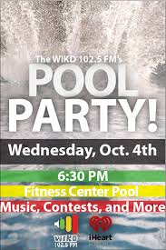 a wikd pool party the wikd 102 5 fm