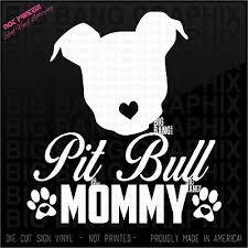 Pit Bull Mommy Vinyl Decal Sticker Pittie Life Mom Family Member Paw Print Heart Ebay