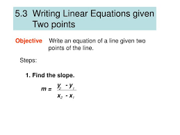 5 3 writing linear equations given two