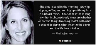 kristin armstrong quote the time i spend in the morning praying