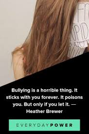 bullying quotes to inspire you to be the change you want to see