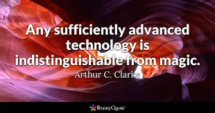 arthur c clarke any sufficiently advanced technology is