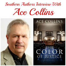 Interview with Ace Collins, author of The Color of Justice @Ace Collins -  Southern Authors