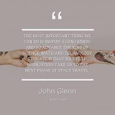 the most important thing we can do john glenn about education
